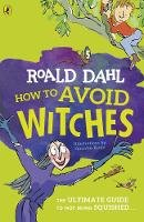 Dahl, Roald - How To Avoid Witches - 9780241461792 - V9780241461792