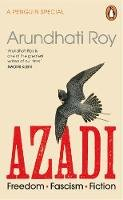 Roy, Arundhati - AZADI: Freedom. Fascism. Fiction. - 9780241470022 - V9780241470022
