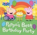 Peppa Pig - Peppa Pig: Peppa's Best Birthday Party - 9780241476307 - 9780241476307
