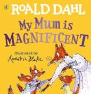 Dahl, Roald - My Mum is Magnificent - 9780241481493 - 9780241481493
