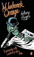 Burgess, Anthony - A Clockwork Orange. Anthony Burgess (Penguin Essentials) - 9780241951446 - 9780241951446