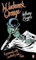 Burgess, Anthony - A Clockwork Orange. Anthony Burgess (Penguin Essentials) - 9780241951446 - 9780241951446