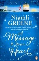 Greene, Niamh - Message to Your Heart - 9780241951972 - KAK0002626