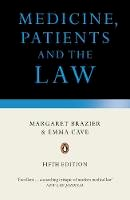 Brazier, Margaret; Cave, Emma - Medicine, Patients and the Law - 9780241952597 - V9780241952597