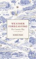 Robin Page - Weather Forecasting: The Country Way - 9780241953068 - V9780241953068