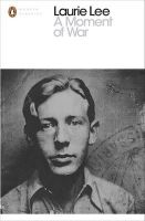 Lee, Laurie - A Moment of War (Penguin Modern Classics) - 9780241953297 - V9780241953297