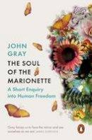 Gray, John - The Soul of the Marionette - 9780241953907 - V9780241953907