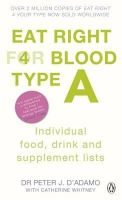 Peter J. D'Adamo - Eat Right for Blood Type a: Individual Food, Drink and Supplement Lists (Eat Right for Your Blood Type) - 9780241954379 - V9780241954379