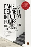 Dennett, Daniel C. - Intuition Pumps and Other Tools for Thinking - 9780241954621 - V9780241954621