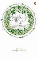 Benedict Kiely (Ed.) - Penguin Book of Irish Short Stories - 9780241955451 - V9780241955451