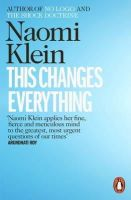 Klein, Naomi - This Changes Everything: Capitalism vs. the Climate - 9780241956182 - V9780241956182