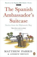 Paris, Matthew, Byson, Andrew - The Spanish Ambassador's Suitcase - 9780241957080 - KAK0003623