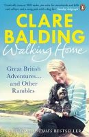 Balding, Clare - Walking Home: My Family And Other Rambles - 9780241959770 - V9780241959770