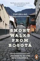 Feiling, Tom - Short Walks from Bogota - 9780241959909 - V9780241959909