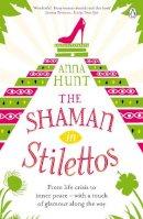 Anna Hunt - Shaman in Stilettos - 9780241961360 - V9780241961360