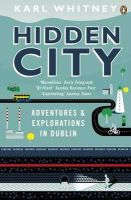 Whitney, Karl - Hidden City: Adventures And Explorations In Dublin - 9780241966129 - 9780241966129