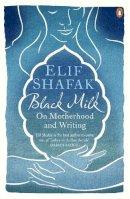 Shafak, Elif - Black Milk - 9780241966259 - V9780241966259