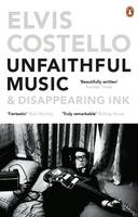 Costello, Elvis - Unfaithful Music and Disappearing Ink - 9780241968123 - V9780241968123