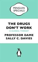 Davies, Sally - The Drugs Don't Work: A Global Threat (Penguin Shorts/Specials) - 9780241969199 - V9780241969199