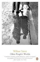 Trevor, William - Other People's Worlds (William Trevor Backlist Novels) - 9780241969472 - 9780241969472