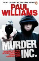 Williams, Paul - Murder Inc.: The Rise And Fall Of Ireland's Most Dangerous Criminal Gang - 9780241970461 - KAK0010833