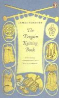Norbury, James - The Penguin Knitting Book - 9780241971253 - V9780241971253