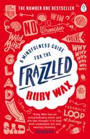 Wax, Ruby - A Mindfulness Guide for the Frazzled - 9780241972069 - V9780241972069