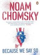 Chomsky, Noam - Because We Say So - 9780241972489 - V9780241972489
