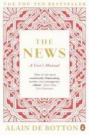 de Botton, Alain - The News: A User's Manual - 9780241972694 - V9780241972694