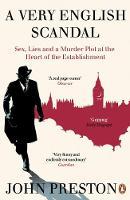 Preston, John - A Very English Scandal: Sex, Lies and a Murder Plot at the Heart of the Establishment - 9780241973745 - V9780241973745