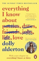 Alderton, Dolly - Everything I Know About Love: The Sunday Times Top 5 Bestseller - 9780241982105 - 9780241982105