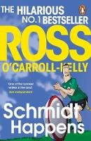 O'Carroll-Kelly, Ross - Schmidt Happens - 9780241984789 - 9780241984789