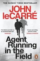 Carré, John le - Agent Running in the Field: A BBC 2 Between the Covers Book Club Pick - 9780241986547 - 9780241986547