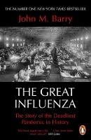 Barry, John M - The Great Influenza: The Story of the Deadliest Pandemic in History - 9780241991565 - 9780241991565