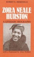 Robert E. Hemenway - Zora Neale Hurston: A Literary Biography - 9780252008078 - V9780252008078