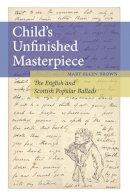 Brown, Mary Ellen - Child's Unfinished Masterpiece - 9780252035944 - V9780252035944