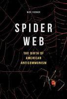 Fischer, Nick - Spider Web: The Birth of American Anticommunism - 9780252040023 - V9780252040023