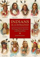 Coward, John M - Indians Illustrated: The Image of Native Americans in the Pictorial Press (History of Communication) - 9780252040269 - V9780252040269