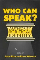 - Who Can Speak?: AUTHORITY AND CRITICAL IDENTITY - 9780252064876 - V9780252064876