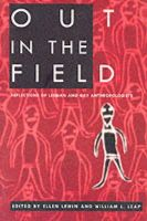 Ellen Lewin - Out in the Field: Reflections of Lesbian and Gay Anthropologists - 9780252065187 - V9780252065187