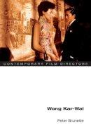 Brunette, Peter; Wong, Kar-Wai - Wong Kar-Wai - 9780252072376 - V9780252072376