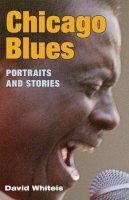 Whiteis, David G. - Chicago Blues - 9780252073090 - V9780252073090