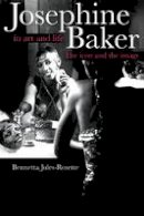 Jules-Rosette, Bennetta - Josephine Baker in Art and Life - 9780252074127 - V9780252074127