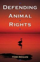 Regan, Tom - Defending Animal Rights - 9780252074165 - V9780252074165