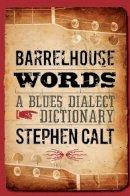 Calt, Stephen - Barrelhouse Words - 9780252076602 - V9780252076602