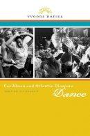 Daniel, Yvonne - Caribbean and Atlantic Diaspora Dance - 9780252078262 - V9780252078262