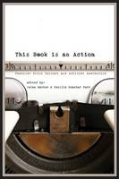 - This Book Is an Action: Feminist Print Culture and Activist Aesthetics - 9780252081347 - V9780252081347