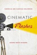 Richards, Rashna Wadia - Cinematic Flashes - 9780253006929 - V9780253006929