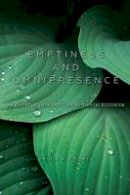 Ziporyn, Brook A. - Emptiness and Omnipresence: An Essential Introduction to Tiantai Buddhism (World Philosophies) - 9780253021120 - V9780253021120