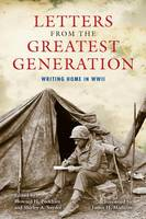 Howard H. Peckham, Shirley A. Snyder, James H. Madison - Letters from the Greatest Generation: Writing Home in WWII - 9780253024480 - V9780253024480